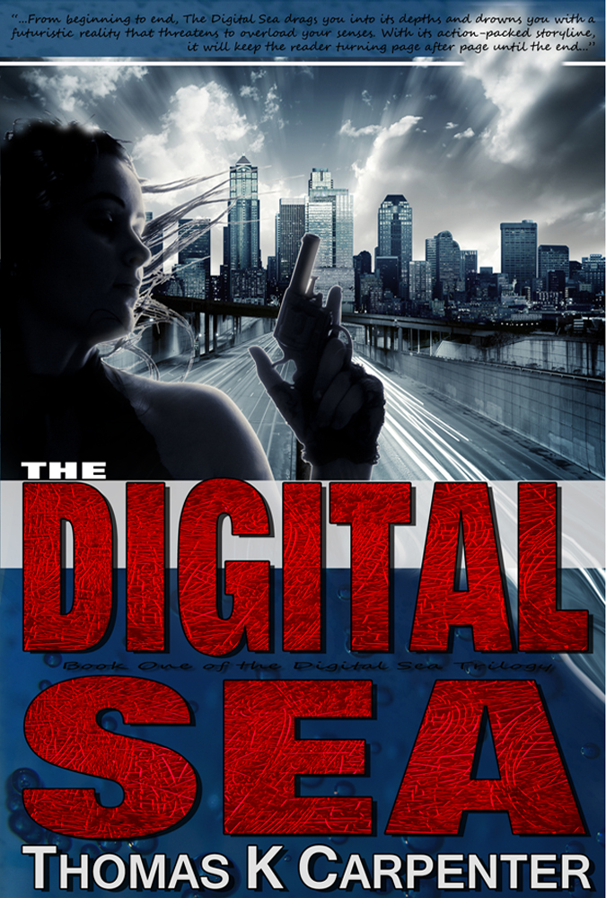 The Digital Sea, a novel by Thomas K. Carpenter