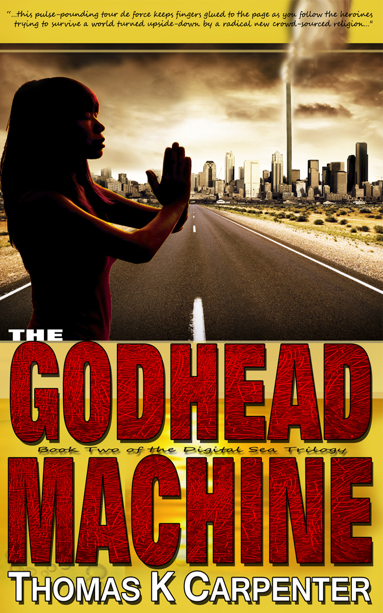 The Godhead Machine, a novel by Thomas K. Carpenter