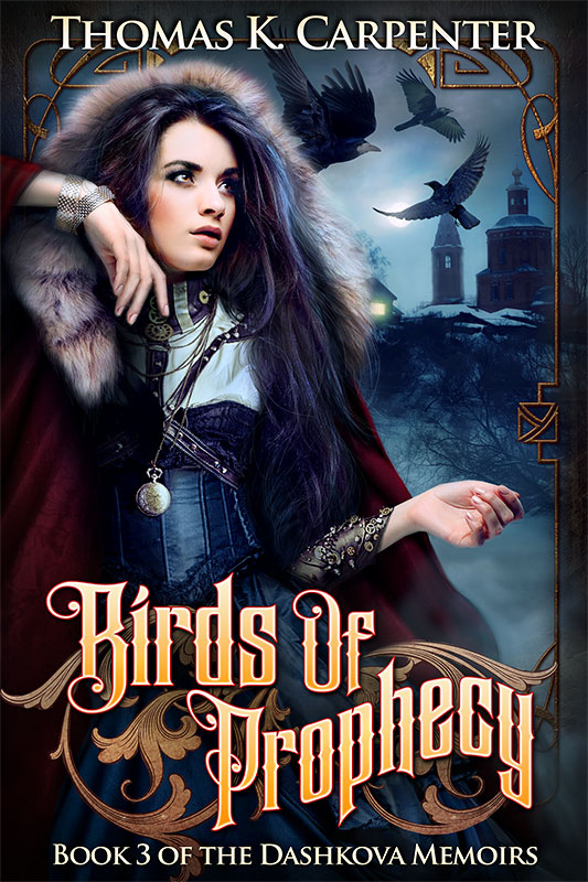 Birds of Prophecy, book three in The Dashkova Memoirs